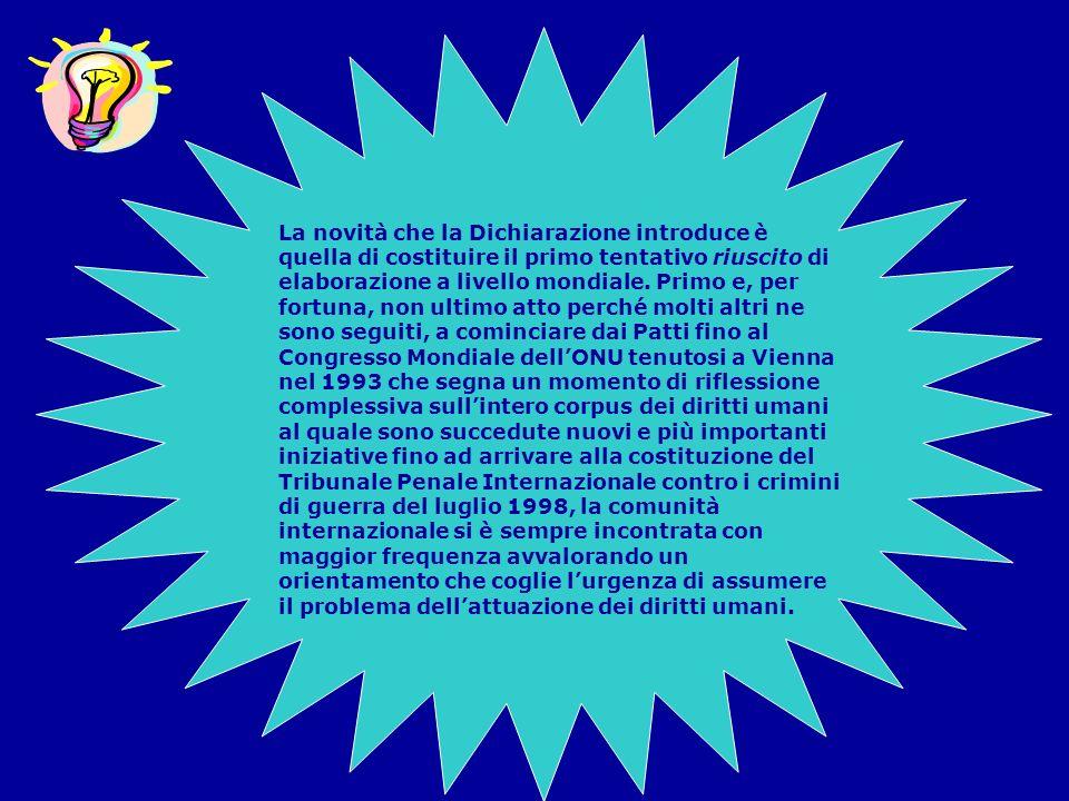 La novità che la Dichiarazione introduce è quella di costituire il primo tentativo riuscito di elaborazione a livello mondiale.
