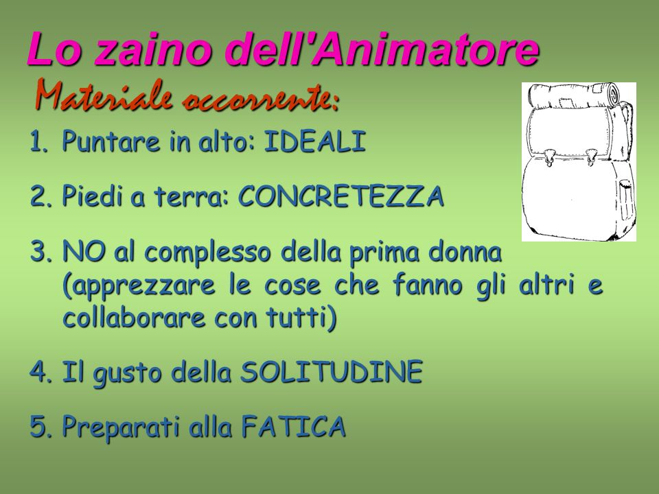 Lo zaino dell Animatore Materiale occorrente: