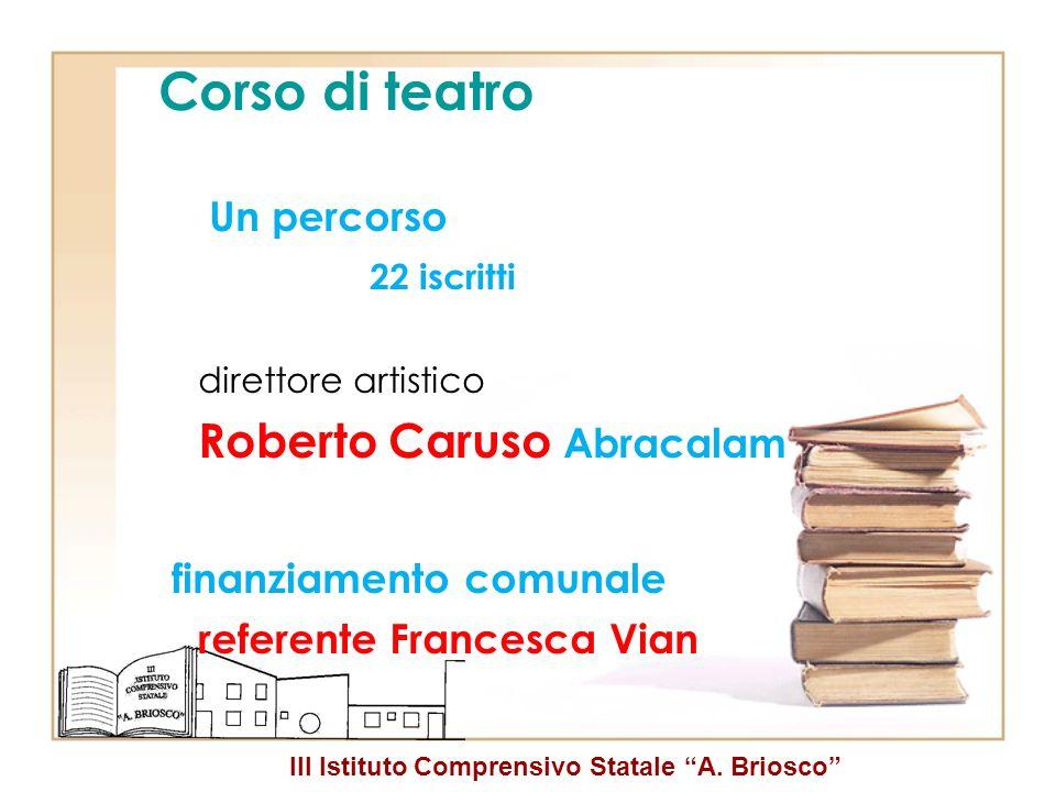 Corso di teatro Roberto Caruso Abracalam finanziamento comunale