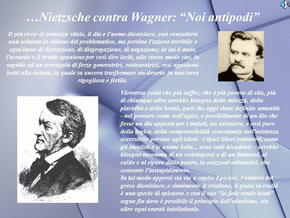 …Nietzsche contra Wagner: Noi antipodi