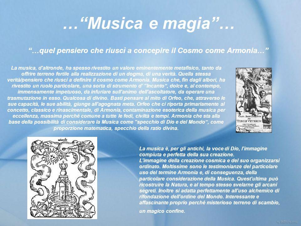 …quel pensiero che riuscì a concepire il Cosmo come Armonia…