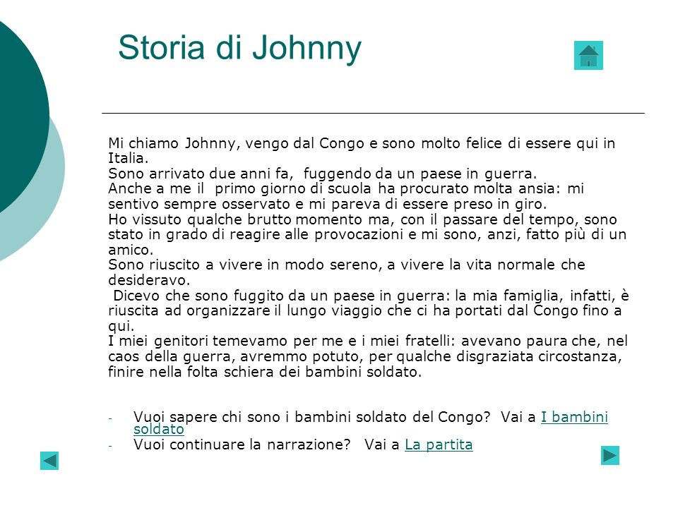 Storia di Johnny Mi chiamo Johnny, vengo dal Congo e sono molto felice di essere qui in. Italia.