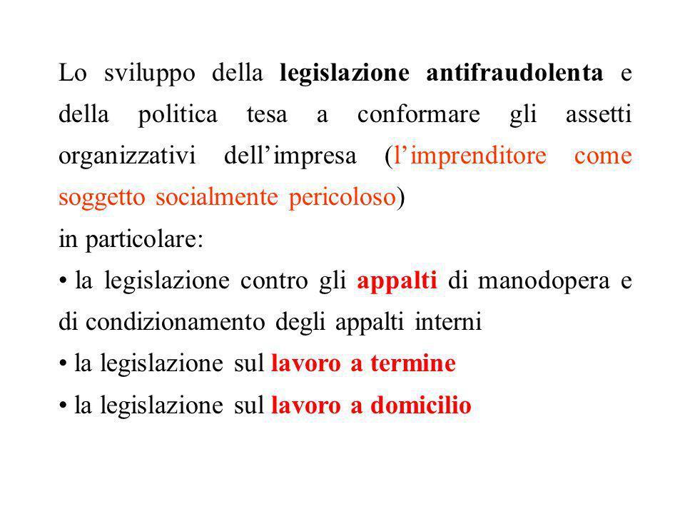 Lo sviluppo della legislazione antifraudolenta e della politica tesa a conformare gli assetti organizzativi dell'impresa (l'imprenditore come soggetto socialmente pericoloso)