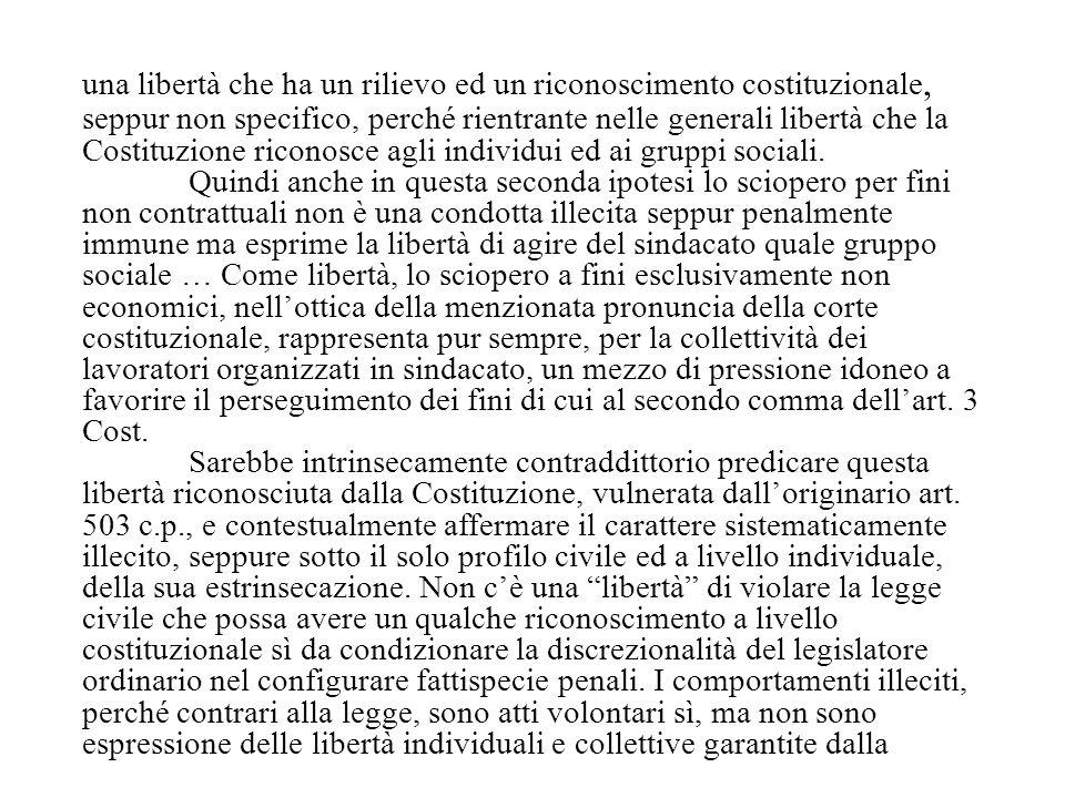 una libertà che ha un rilievo ed un riconoscimento costituzionale, seppur non specifico, perché rientrante nelle generali libertà che la Costituzione riconosce agli individui ed ai gruppi sociali.