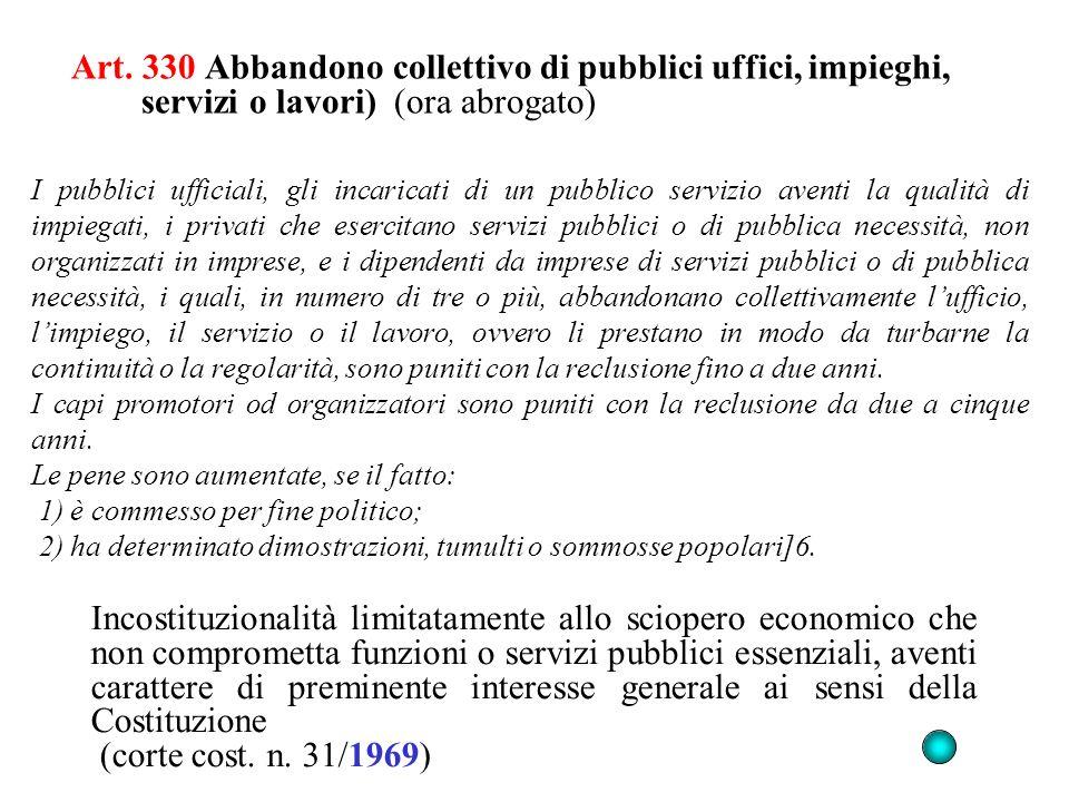 Art. 330 Abbandono collettivo di pubblici uffici, impieghi, servizi o lavori) (ora abrogato)