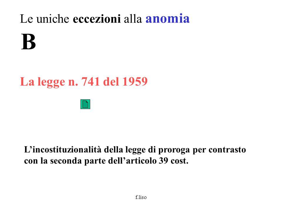 B Le uniche eccezioni alla anomia La legge n. 741 del 1959