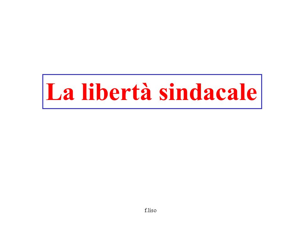 La libertà sindacale f.liso