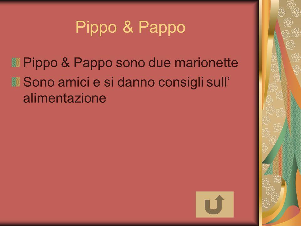 Pippo & Pappo Pippo & Pappo sono due marionette