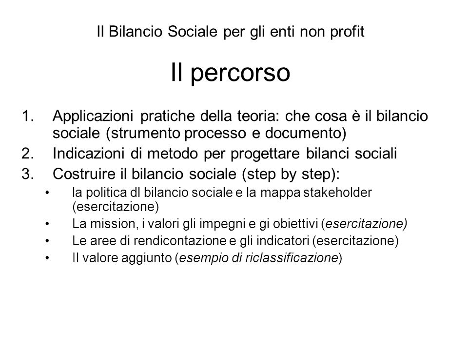Il Bilancio Sociale per gli enti non profit Il percorso