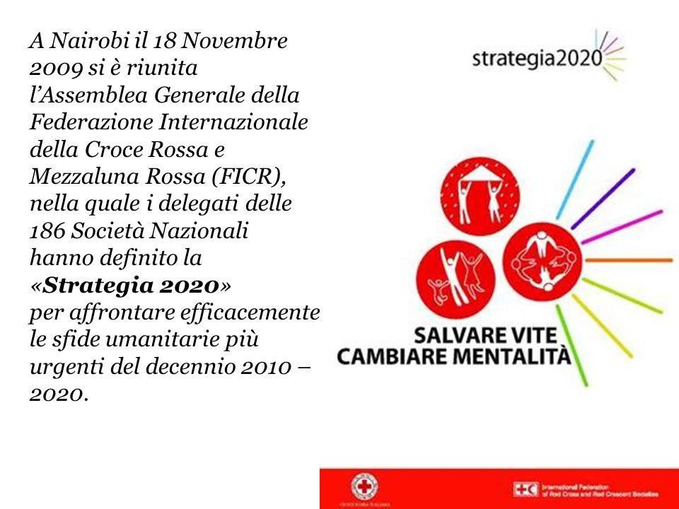 A Nairobi il 18 Novembre 2009 si è riunita l'Assemblea Generale della Federazione Internazionale della Croce Rossa e Mezzaluna Rossa (FICR), nella quale i delegati delle 186 Società Nazionali hanno definito la «Strategia 2020» per affrontare efficacemente le sfide umanitarie più urgenti del decennio 2010 – 2020.