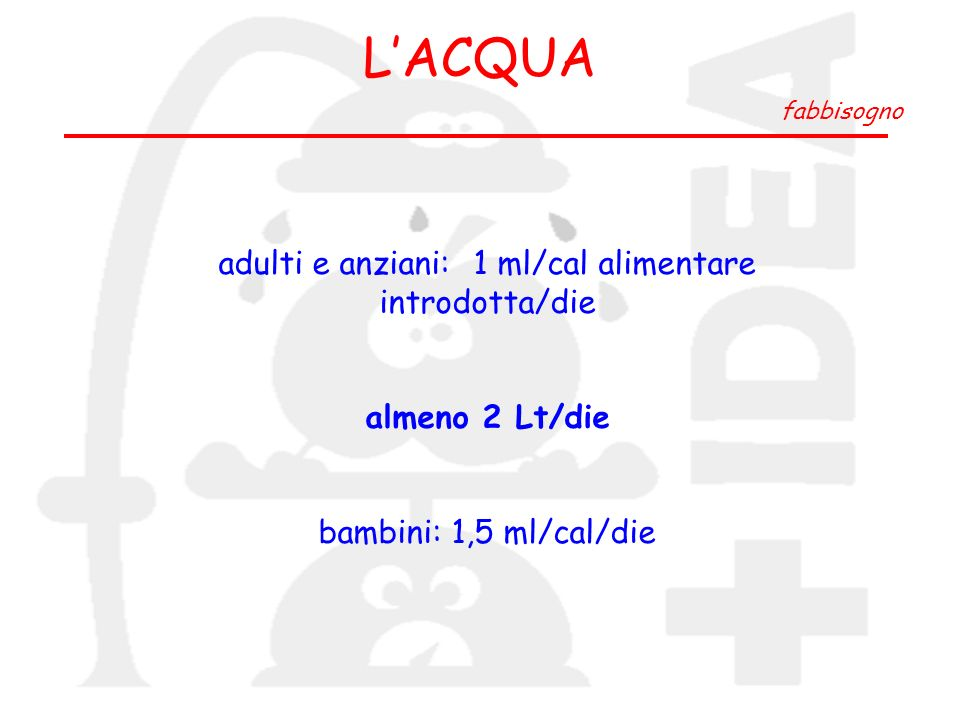 adulti e anziani: 1 ml/cal alimentare introdotta/die