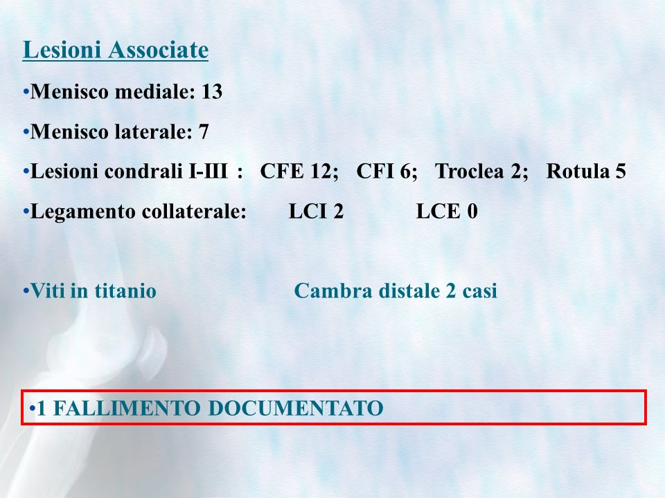 Lesioni Associate Menisco mediale: 13 Menisco laterale: 7