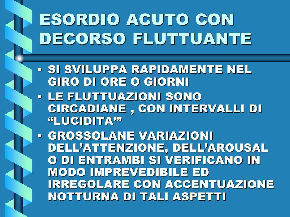 ESORDIO ACUTO CON DECORSO FLUTTUANTE