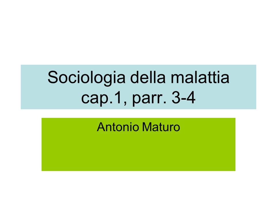 Sociologia della malattia cap.1, parr. 3-4