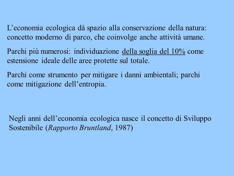 L'economia ecologica dà spazio alla conservazione della natura: concetto moderno di parco, che coinvolge anche attività umane.