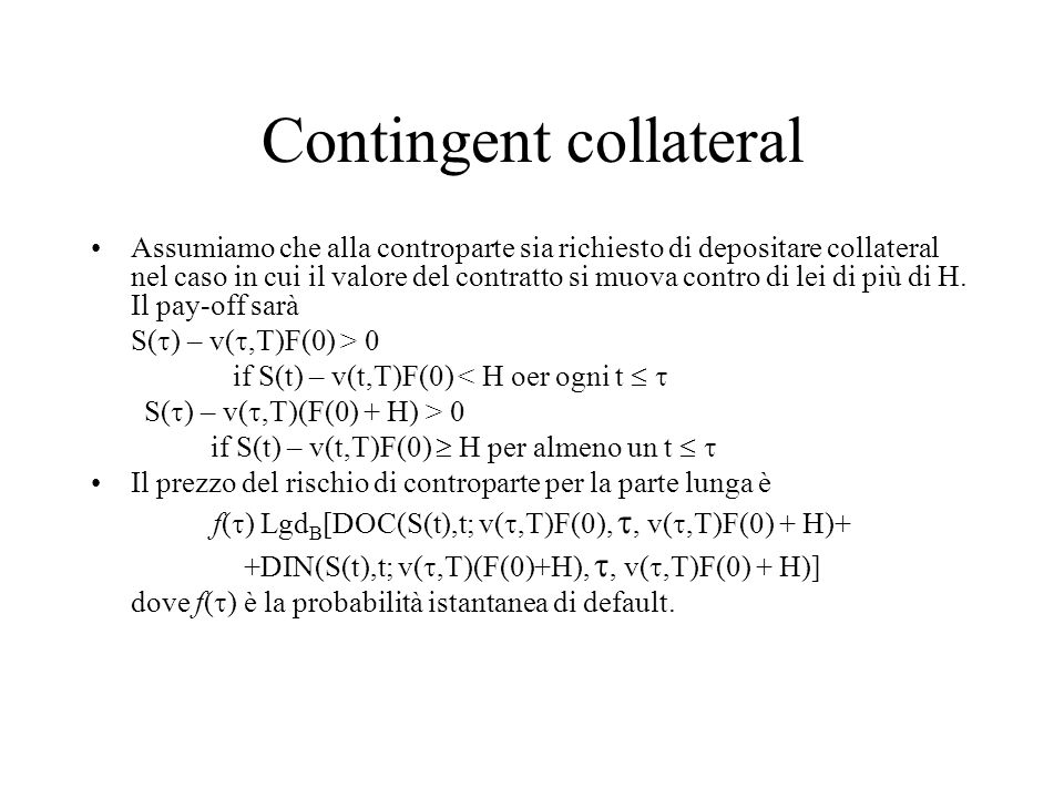 Contingent collateral