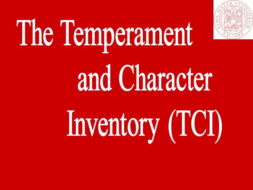 The Temperament and Character Inventory (TCI) 1