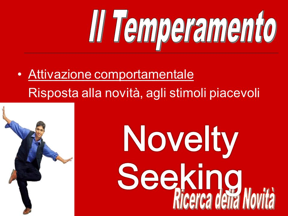 Novelty Seeking Il Temperamento Ricerca della Novità
