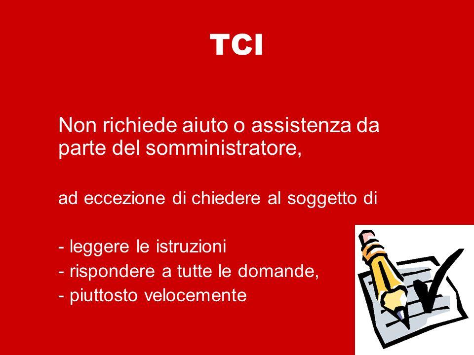 TCI Non richiede aiuto o assistenza da parte del somministratore,