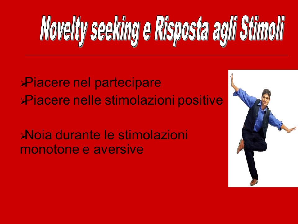 Novelty seeking e Risposta agli Stimoli