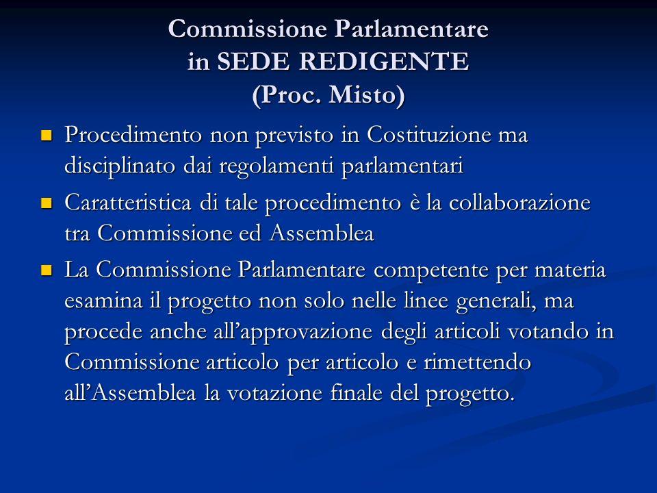 Commissione Parlamentare in SEDE REDIGENTE (Proc. Misto)