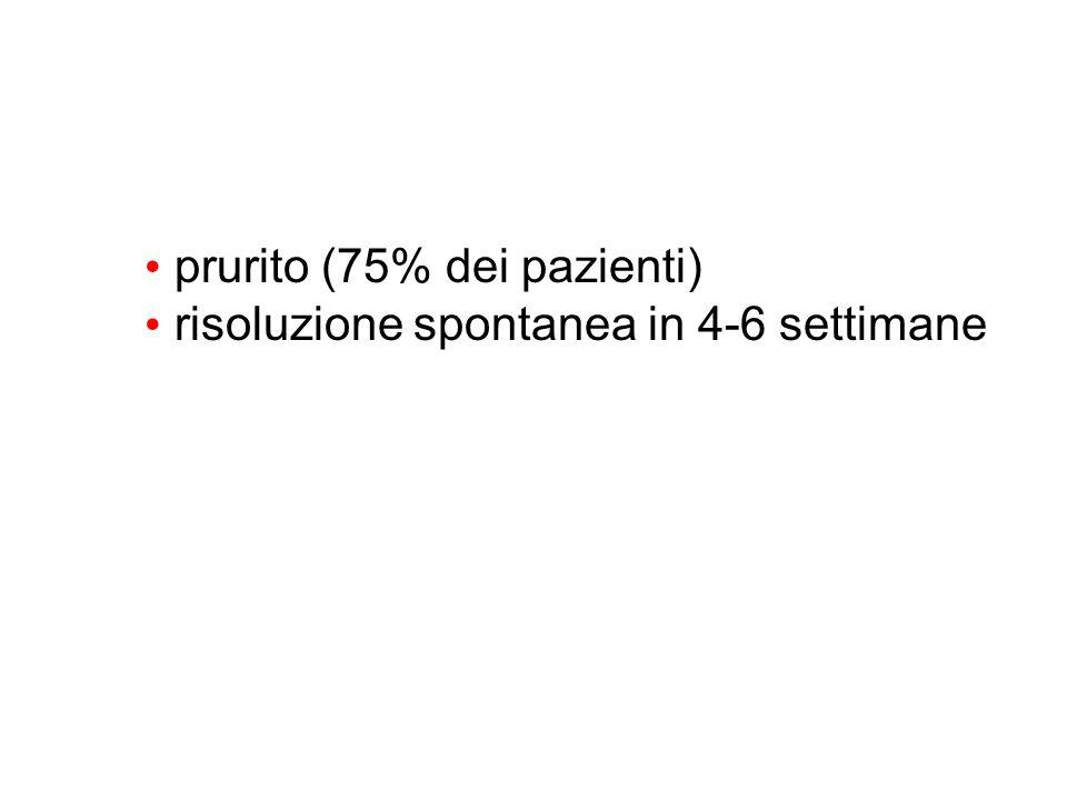 prurito (75% dei pazienti)