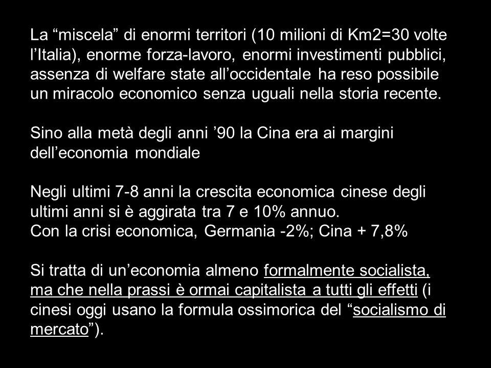 La miscela di enormi territori (10 milioni di Km2=30 volte l'Italia), enorme forza-lavoro, enormi investimenti pubblici, assenza di welfare state all'occidentale ha reso possibile un miracolo economico senza uguali nella storia recente.