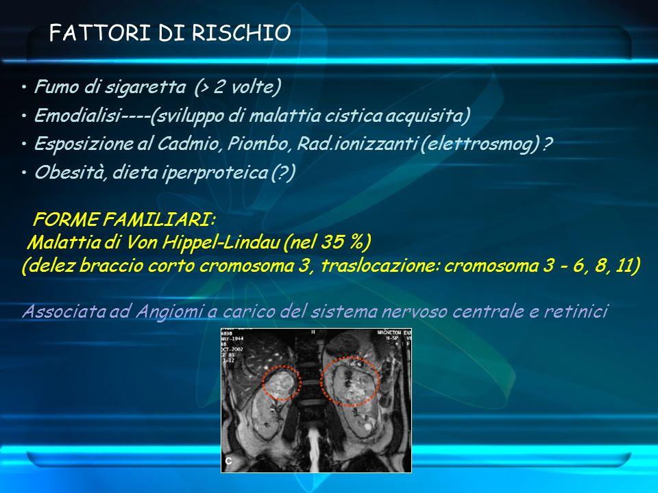 FATTORI DI RISCHIO Fumo di sigaretta (> 2 volte)
