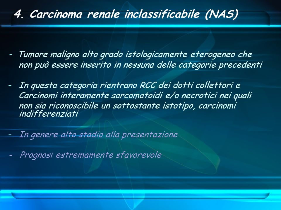 4. Carcinoma renale inclassificabile (NAS)