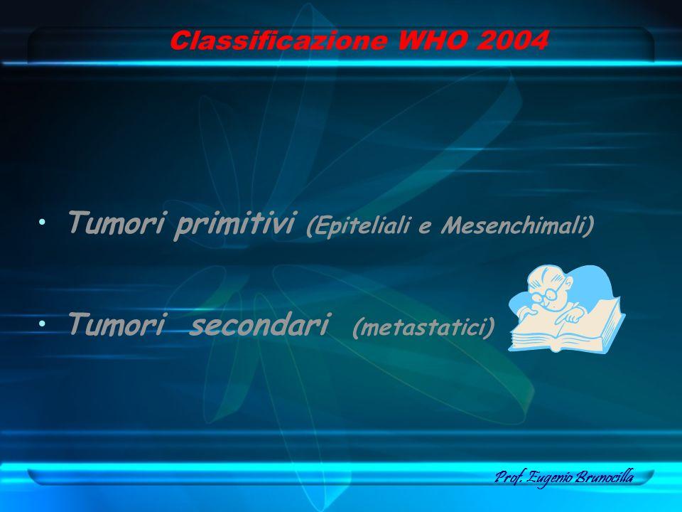 Tumori primitivi (Epiteliali e Mesenchimali)