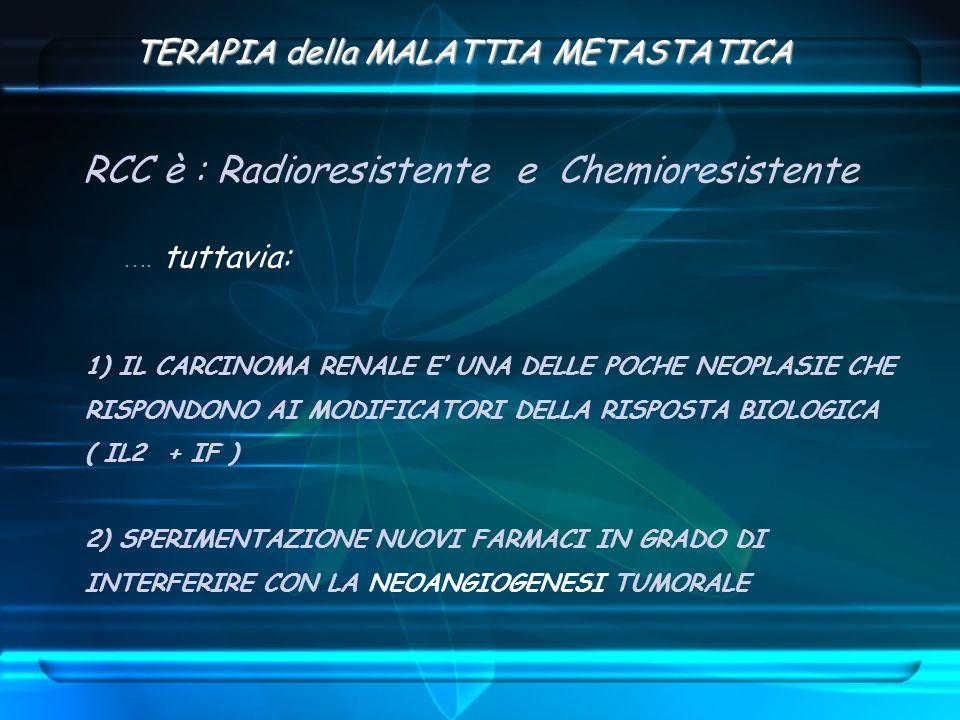RCC è : Radioresistente e Chemioresistente