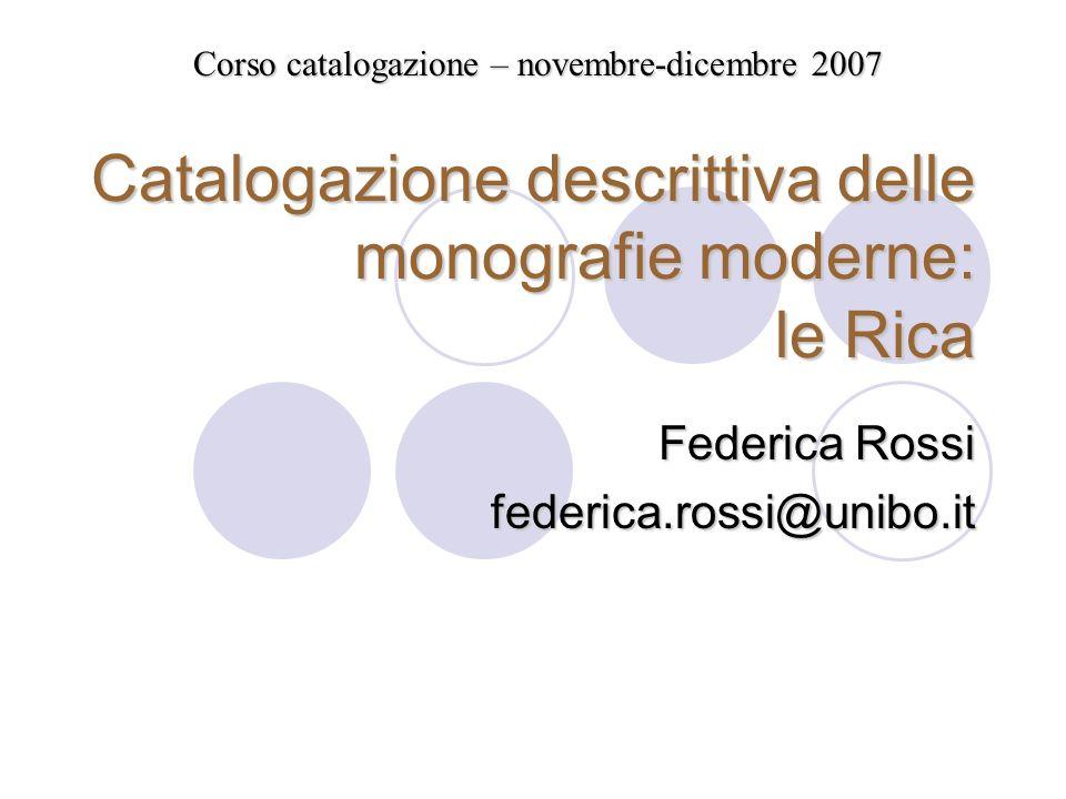 Catalogazione descrittiva delle monografie moderne: le Rica