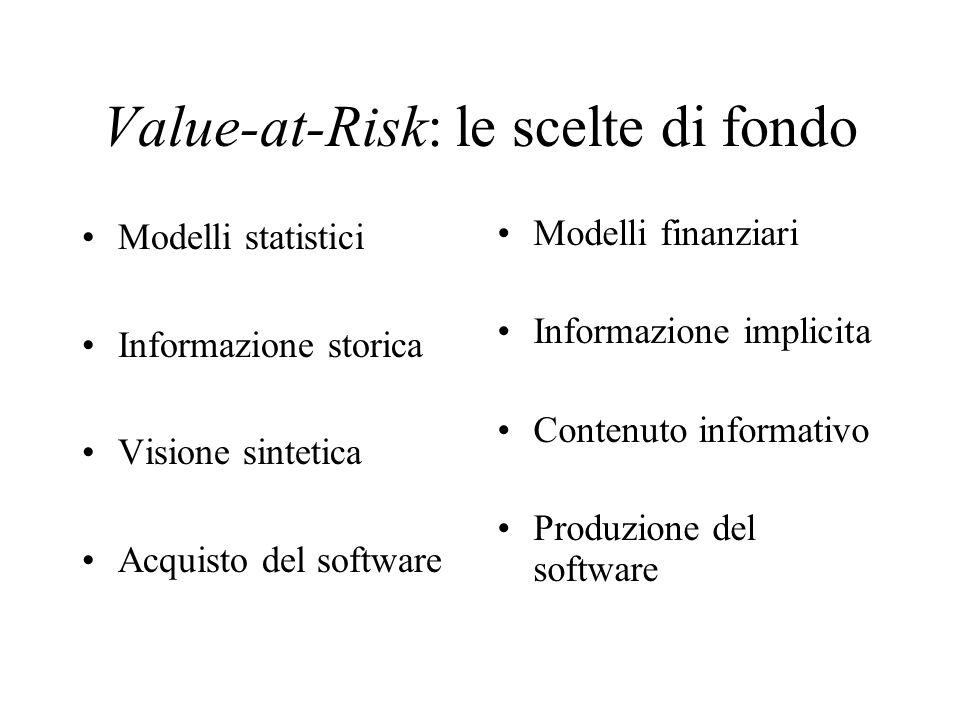 Value-at-Risk: le scelte di fondo
