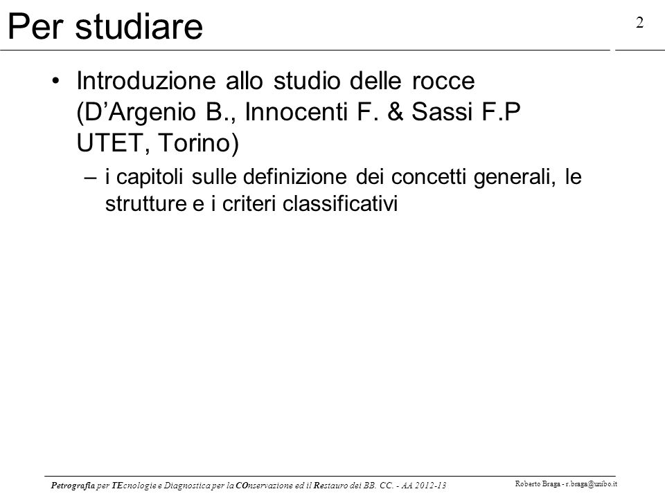 Per studiare Introduzione allo studio delle rocce (D'Argenio B., Innocenti F. & Sassi F.P UTET, Torino)