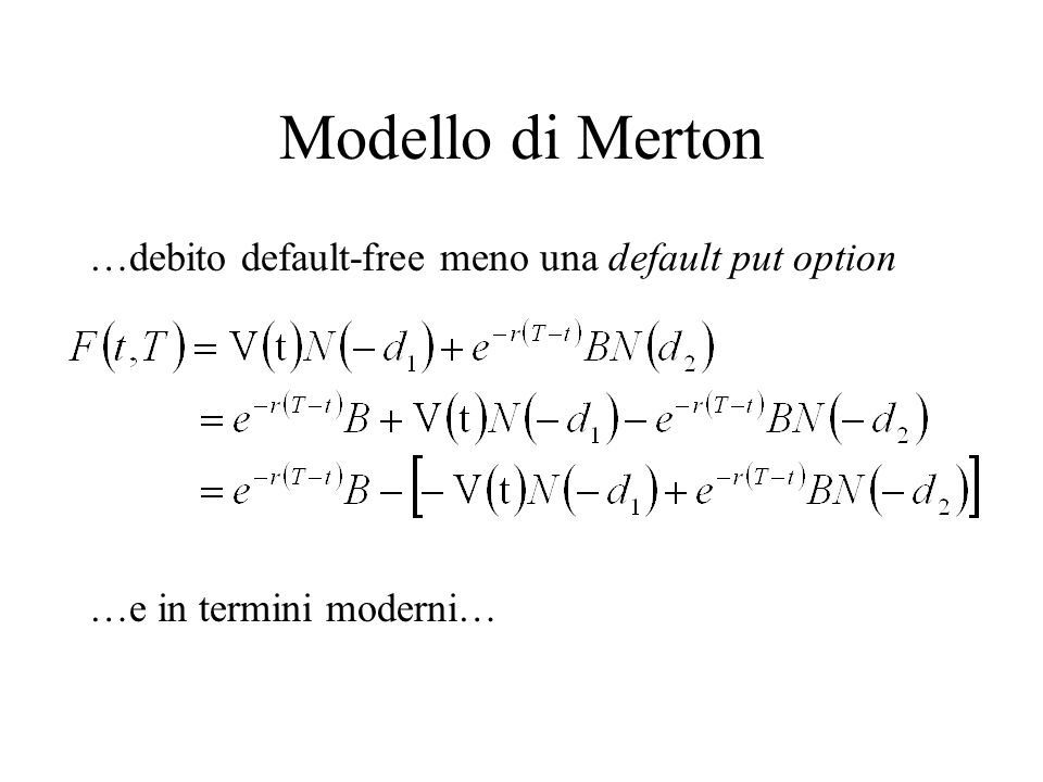 Modello di Merton …debito default-free meno una default put option