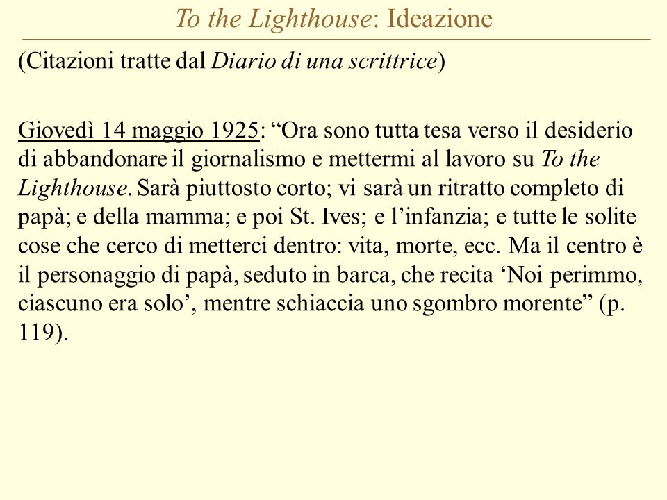 To the Lighthouse: Ideazione