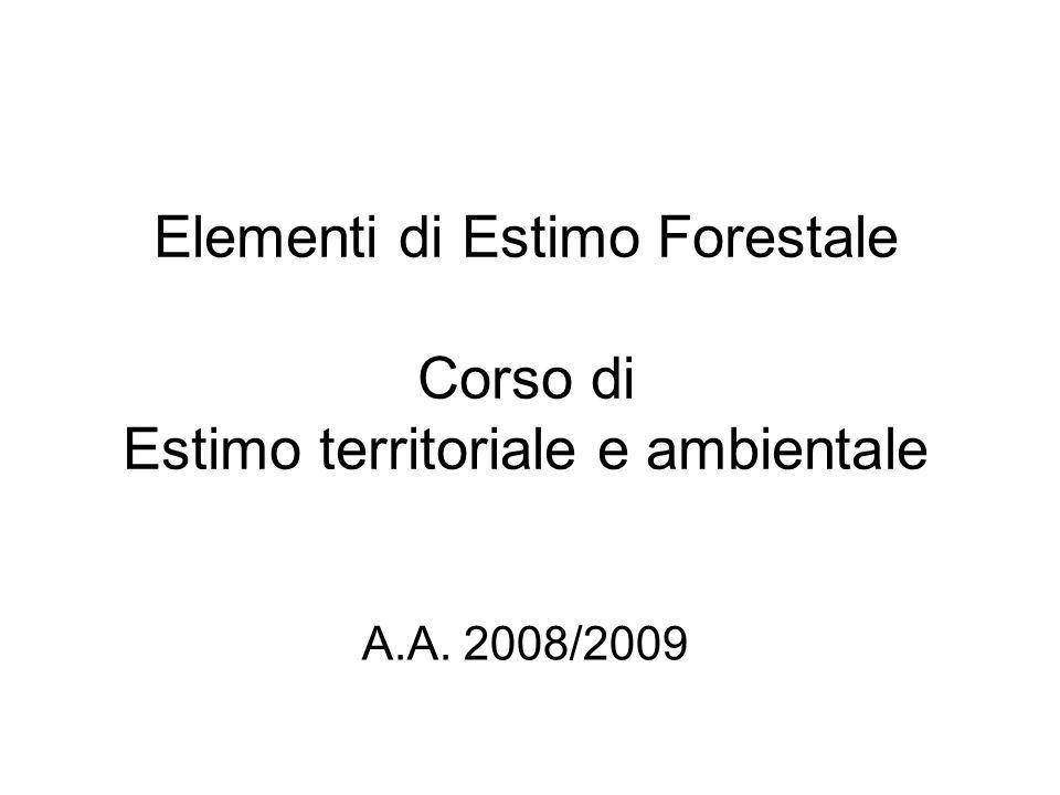 Elementi di Estimo Forestale Corso di Estimo territoriale e ambientale