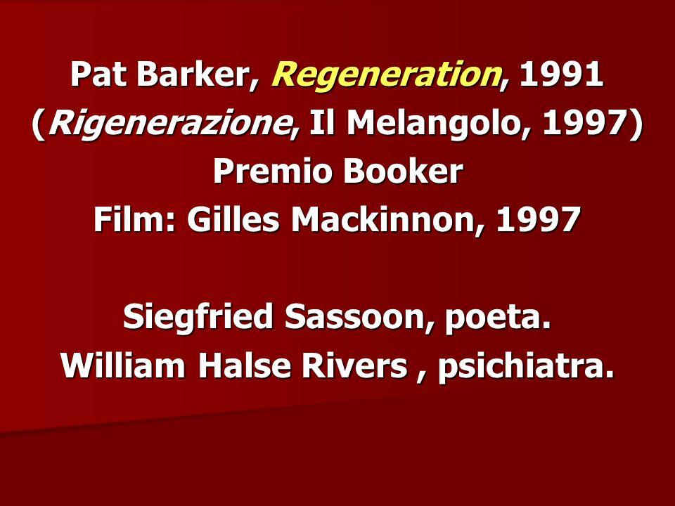 Pat Barker, Regeneration, 1991 (Rigenerazione, Il Melangolo, 1997)