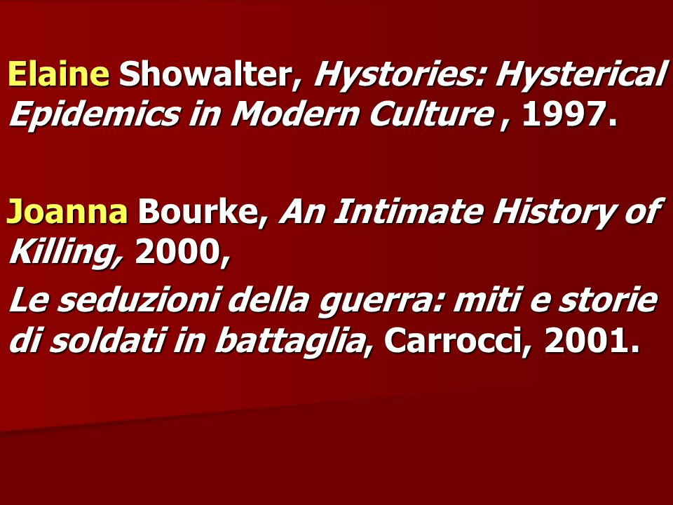 Elaine Showalter, Hystories: Hysterical Epidemics in Modern Culture , 1997.