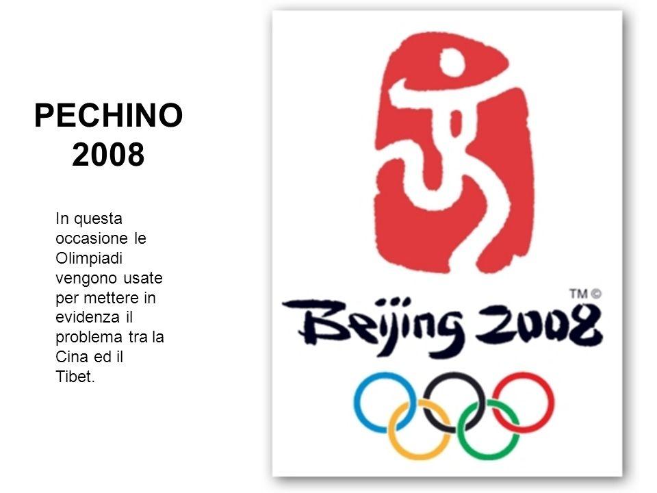 PECHINO 2008 In questa occasione le Olimpiadi vengono usate per mettere in evidenza il problema tra la Cina ed il Tibet.