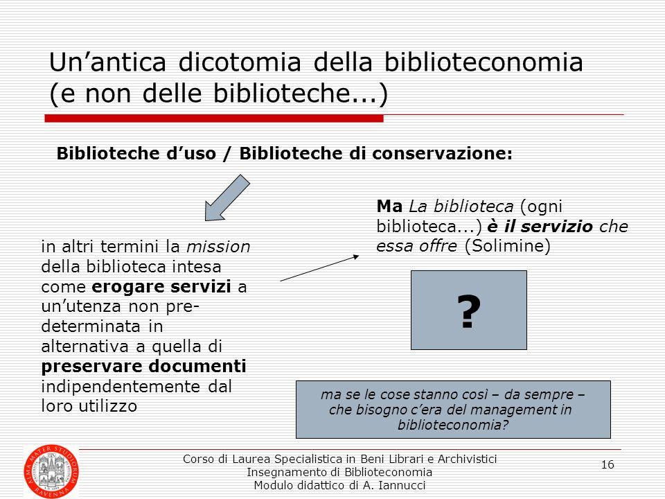 Un'antica dicotomia della biblioteconomia (e non delle biblioteche...)