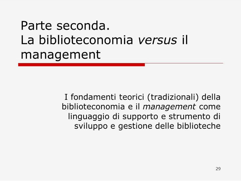 Parte seconda. La biblioteconomia versus il management