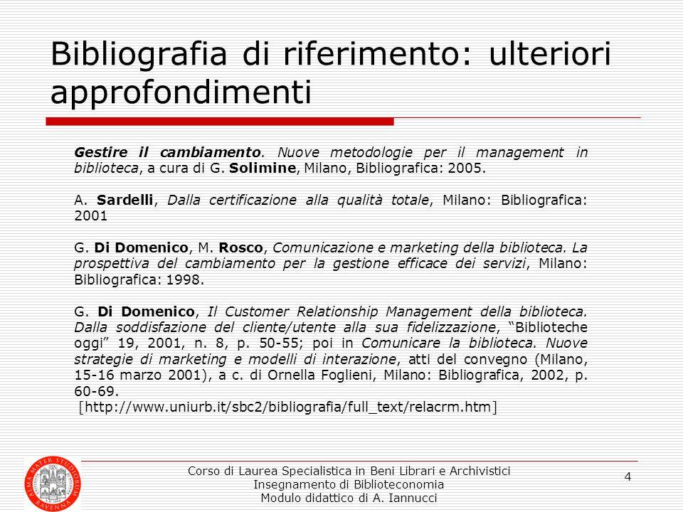 Bibliografia di riferimento: ulteriori approfondimenti