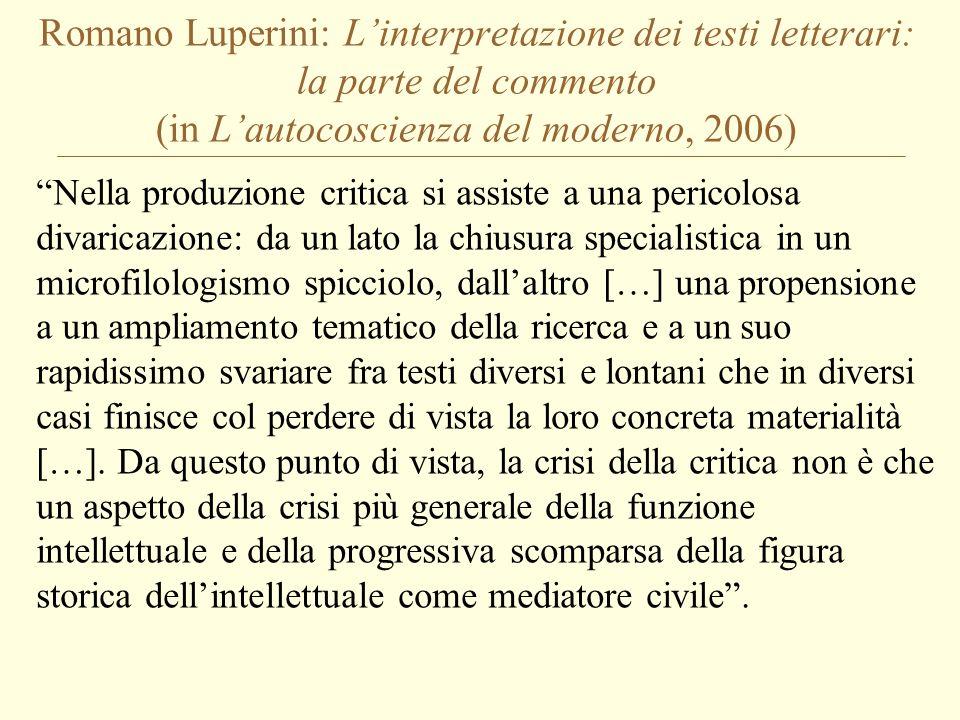 Romano Luperini: L'interpretazione dei testi letterari: la parte del commento (in L'autocoscienza del moderno, 2006)