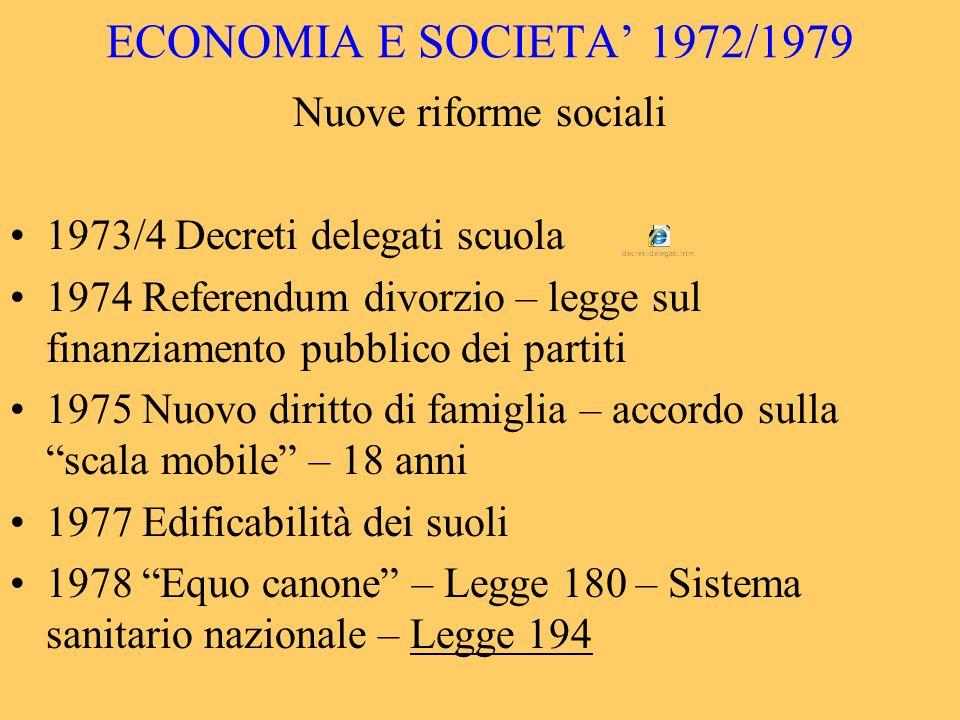 ECONOMIA E SOCIETA' 1972/1979 Nuove riforme sociali