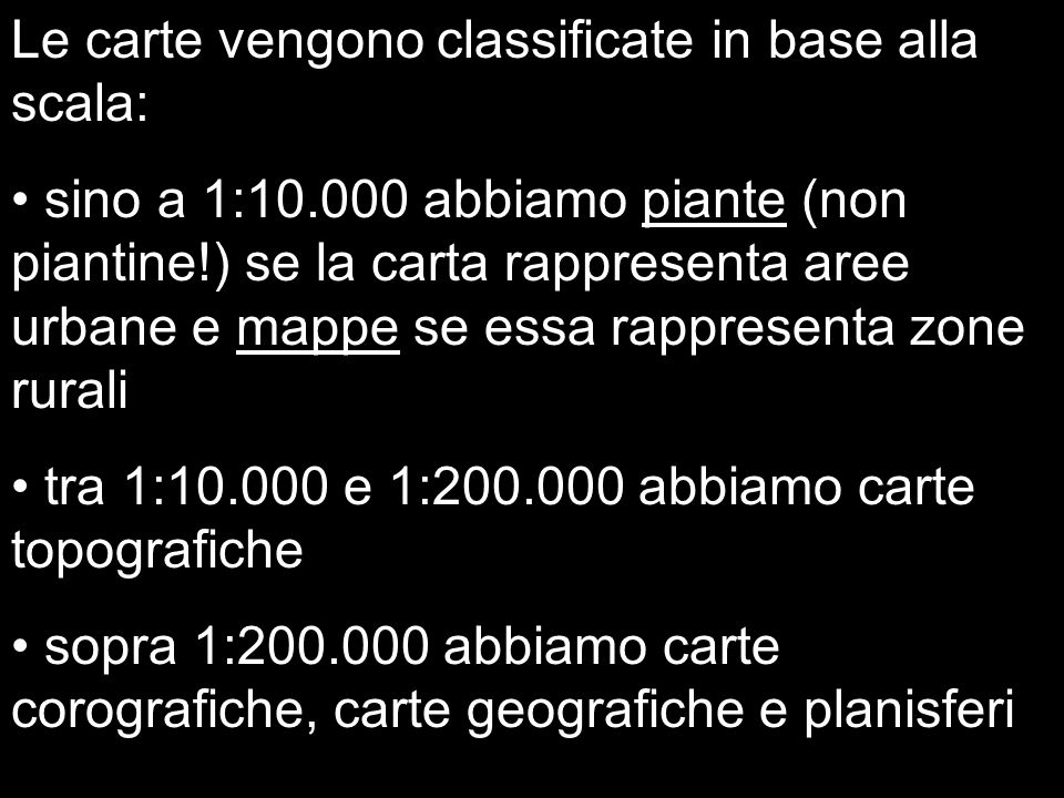 Le carte vengono classificate in base alla scala: