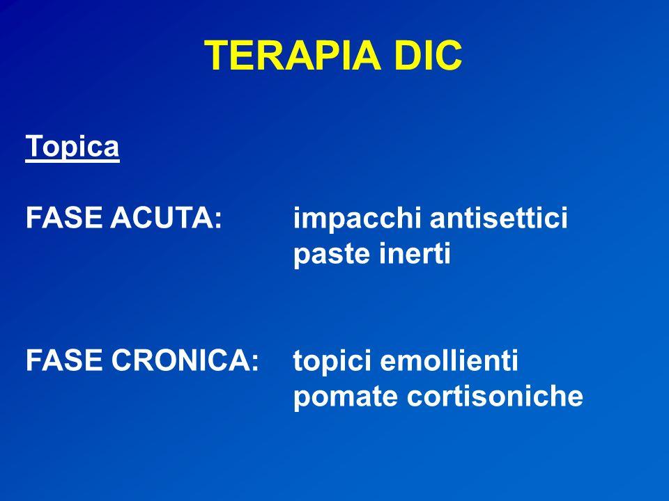 TERAPIA DIC Topica FASE ACUTA: impacchi antisettici paste inerti