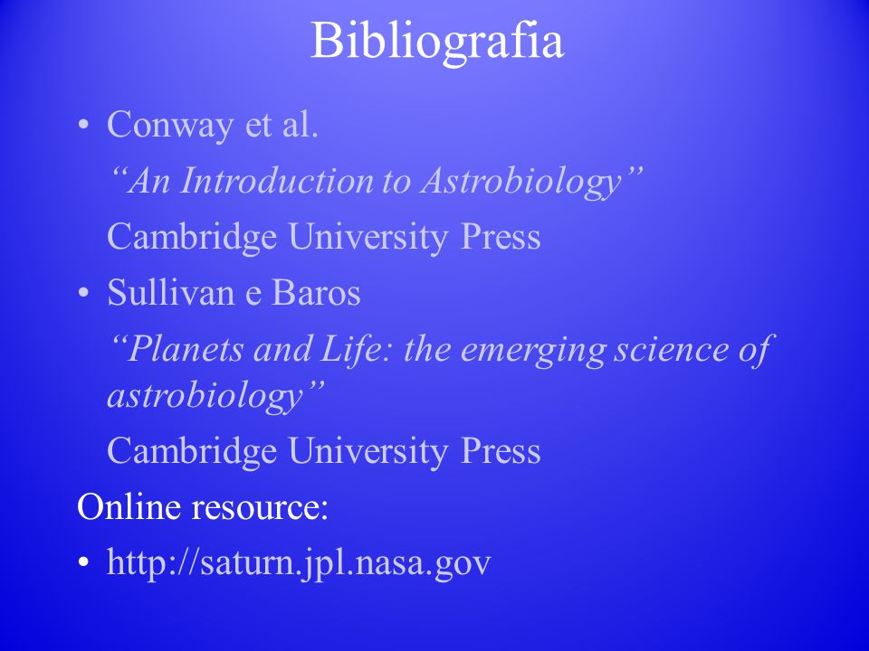 Bibliografia Conway et al. An Introduction to Astrobiology