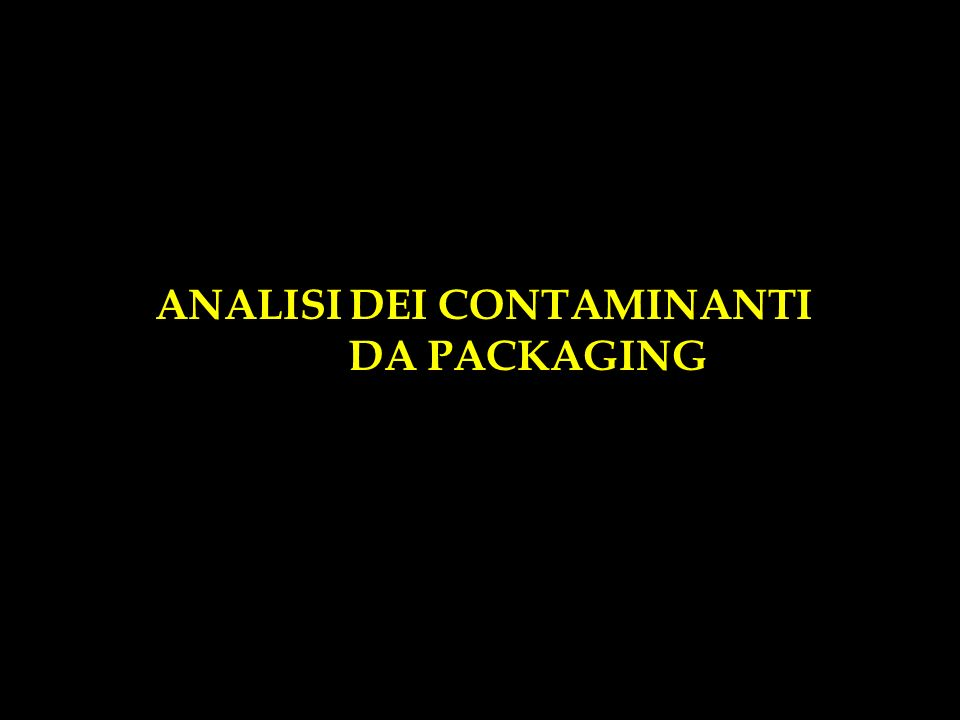 ANALISI DEI CONTAMINANTI DA PACKAGING