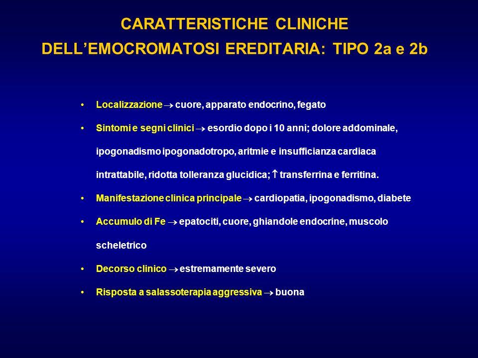 CARATTERISTICHE CLINICHE DELL'EMOCROMATOSI EREDITARIA: TIPO 2a e 2b